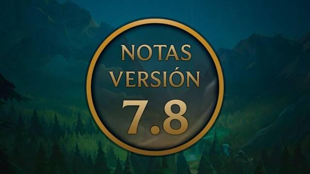 La versión 7.8 llega a League of Legends para equilibrar campeones de cara al MSI
