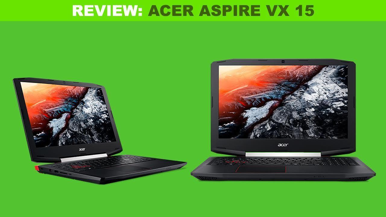 Review: Acer Aspire VX 15 - Vandal Ware