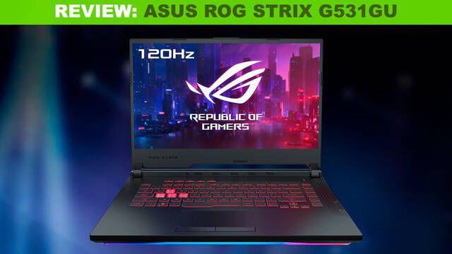Análisis ASUS ROG Strix G531GU, un silencioso portátil para jugar