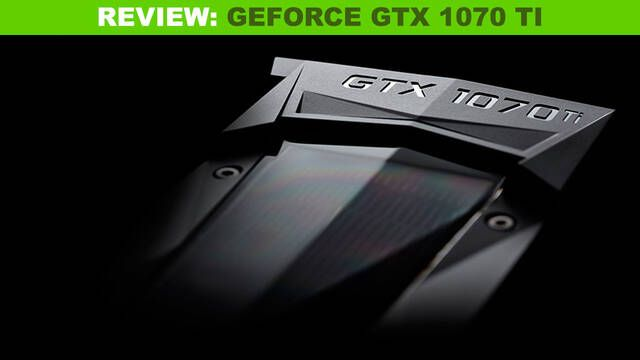 Análisis NVIDIA GeForce GTX 1070 TI Founders Edition