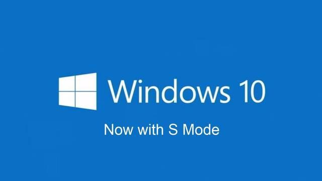 Microsoft acaba con Window 10 S, que pasará a ser el Modo S de Windows 10