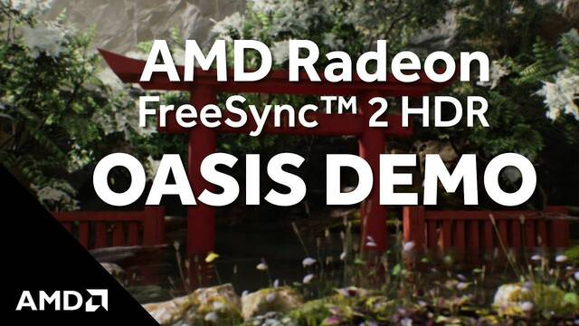 Así luce Oasis, la demo técnica de AMD Radeon FreeSync 2 HDR