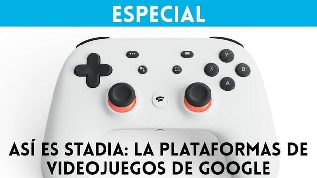 Vídeo: Así es Stadia, el sistema de juegos de Google