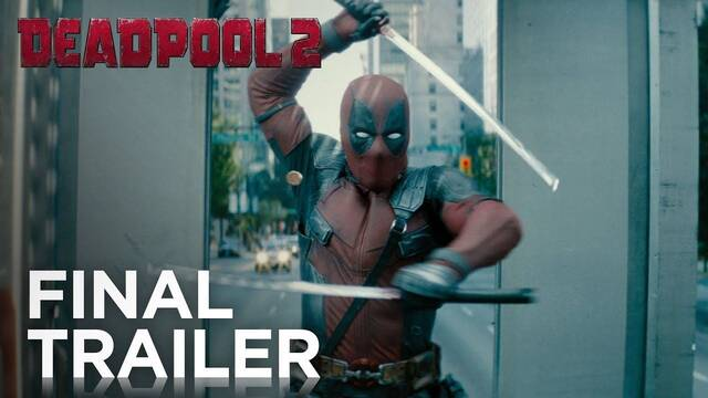 Deadpool 2 derrocha humor y acción espectacular en el tráiler final