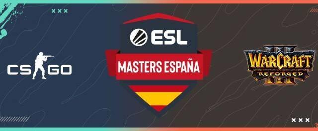 ESL Masters España presenta las fechas de sus finales de CS:GO y Warcraft III: Reforged