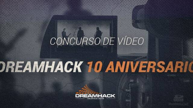 DreamHack España busca un vídeo para celebrar su décimo aniversario