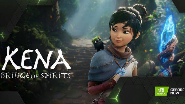GeForce Now estrena Kena: Bridge of Spirits y otros 11 juegos esta semana